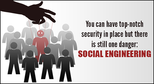 Social Engineering is a danger to your business
