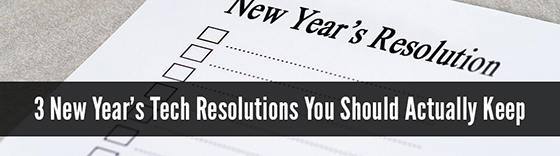 Tech New Year Resolutions to keep